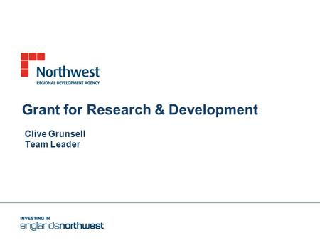 Grant for Research & Development Clive Grunsell Team Leader.