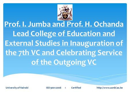 Prof. I. Jumba and Prof. H. Ochanda Lead College of Education and External Studies in Inauguration of the 7th VC and Celebrating Service of the Outgoing.