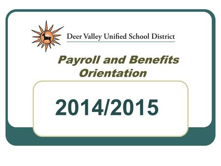 Payroll and Benefits Orientation