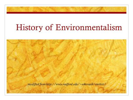 History of Environmentalism modified from