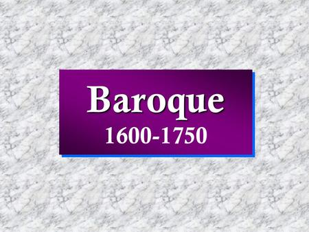 Baroque Baroque 1600-1750. Key Musical Developments in the Baroque Era (1600-1750) TONALITY OPERA INSTRUMENTS & ENSEMBLES INSTRUMENTAL GENRESTONALITY.