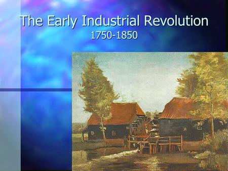The Early Industrial Revolution 1750-1850. Transformative Qualities of Industrialization 1. Mode of Production 2. Mode of Reproduction 3. Traditional.