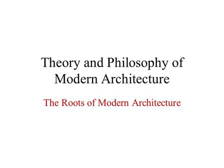 Theory and Philosophy of Modern Architecture