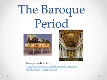 The Baroque Period Baroque architecture:  try/Baroque_Architecture.