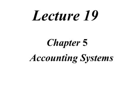 Lecture 19 Chapter 5 Accounting Systems. Review of Lecture Format of Ledger with running balance Format of Ledger with running balance Special Journal.