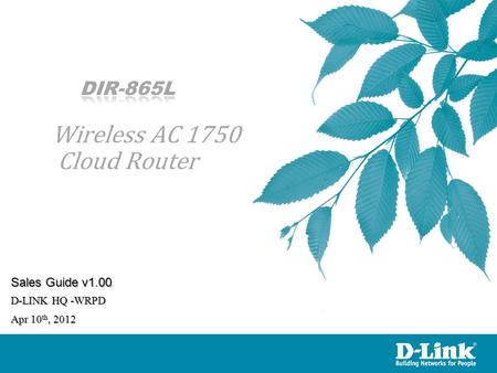 D-LINK HQ -WRPD Apr 10 th, 2012 Sales Guide v1.00.
