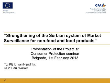 """Strengthening of the Serbian system of Market Surveillance for non-food and food products"" Project funded by the EU Project implemented by a consortium."