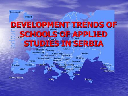 DEVELOPMENT TRENDS OF SCHOOLS OF APPLIED STUDIES IN SERBIA.