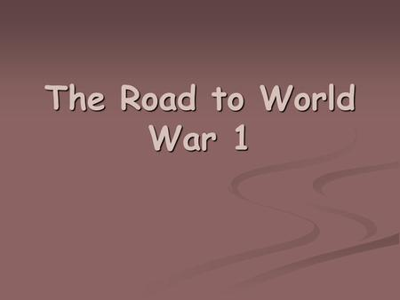 The Road to World War 1. Problems in the Balkans (1906 – 1912) Many different ethnicities in the Balkans Wars to get Ottoman Empire out of Balkans Conflicts.