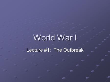 World War I Lecture #1: The Outbreak. Assassination at Sarajevo Happened because of nationalistic tensions in the Balkan region of Europe The Serbs, an.