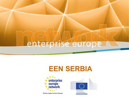 EEN SERBIA. Enterprise Europe Network - Serbia National Agency for Regional Development University of Belgrade University of Novi Sad University of Nis.