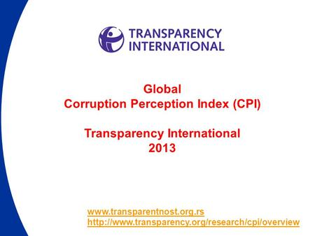 Global Corruption Perception Index (CPI) Transparency International 2013.