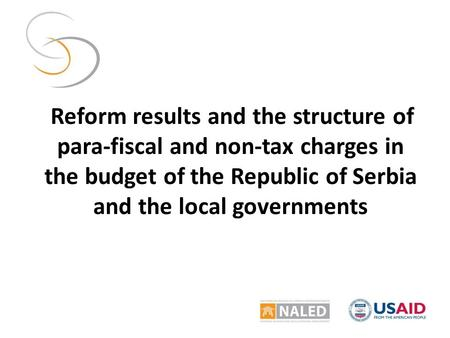 Reform results and the structure of para-fiscal and non-tax charges in the budget of the Republic of Serbia and the local governments.