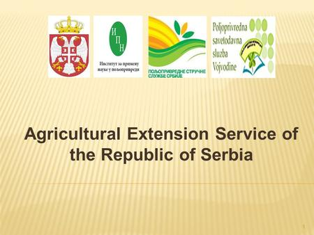 Agricultural Extension Service of the Republic of Serbia 1.