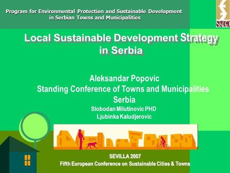 Program for Environmental Protection and Sustainable Development in Serbian Towns and Municipalities Local Sustainable Development Strategy in Serbia Aleksandar.