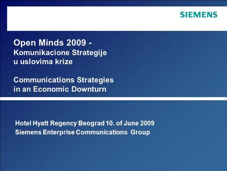 June 2009 Copyright © Siemens Enterprise Communications GmbH & Co. KG 2009. All rights reserved. Siemens Enterprise Communications GmbH & Co. KG is a Trademark.