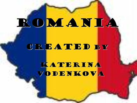 ROMaNIA created by KaterinaVodenkova. BASIC INFORMATION  21 698 181 milion inhabitants  Area:8391 km 2  Capital city is Bucuresti  Bucuresti has got.
