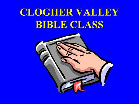 CLOGHER VALLEY BIBLE CLASS. THE REFORMED FAITH A STUDY IN THEOLOGY AND DOCTRINE.