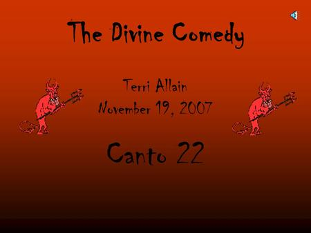 Terri Allain November 19, 2007 Canto 22 The Divine Comedy.