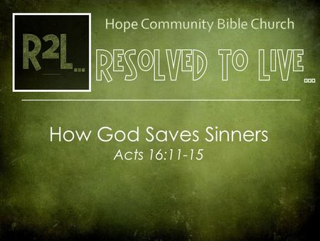 Cover Picture How God Saves Sinners Acts 16:11-15.