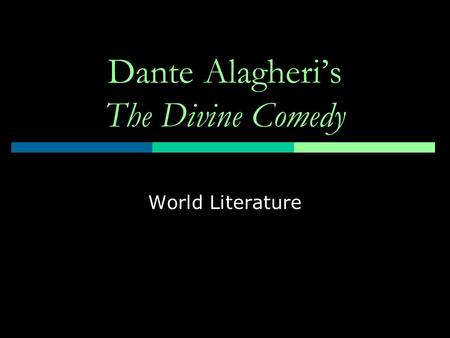 Dante Alagheri's The Divine Comedy World Literature.