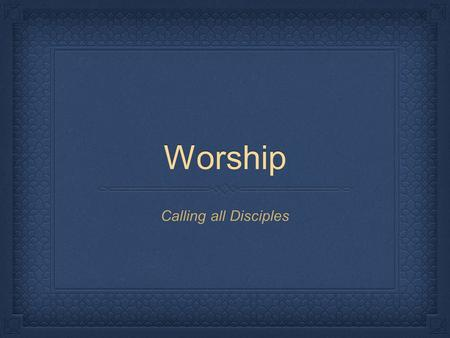 Worship Calling all Disciples. Opening hymn We Have Come into this Place/Santo, Santo, Santo.