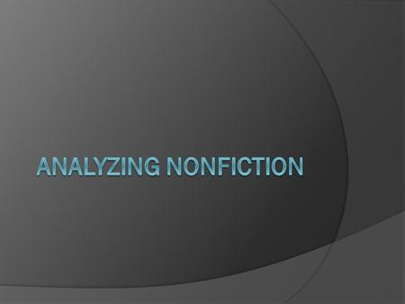 Standards  Write an essay analyzing how a writer of nonfiction uses literary elements to achieve specific rhetorical and aesthetic purposes.  Analyze.