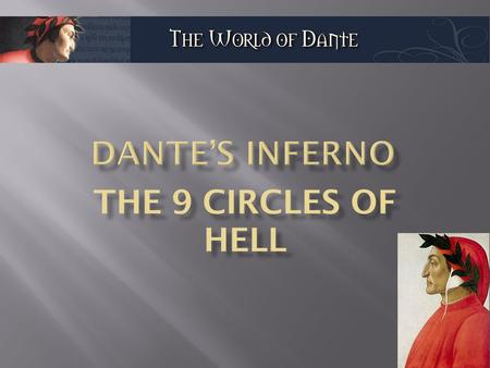 The Divine Comedy describes Dante's journey through Hell (Inferno), Purgatory (Purgatorio), and Paradise (Paradiso), guided first by the Roman poet Virgil.