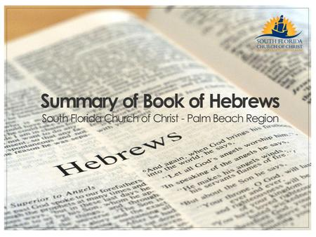 Summary of Hebrews Chapter 6 Presented by: John Hanes.