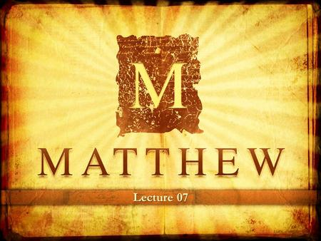 "Lecture 07. ""Jesus applies different shepherding techniques on the various people He encountered."""