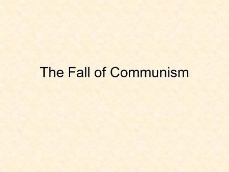 The Fall of Communism. Table of Contents – Russia DateTitleLesson # 12/8Cover Page and Map28 12/9Cut-Away Boxes29 12/10Human-Environment Interaction30.