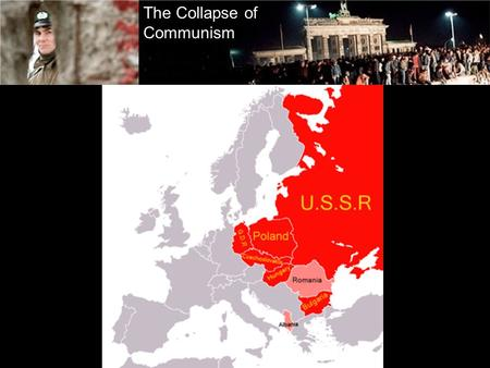 The Collapse of Communism. Eastern Bloc Union of Soviet Socialist Republics 15 Republics: Armenia, Azerbaijan, Belarus, Estonia, Georgia, Kazakhstan,
