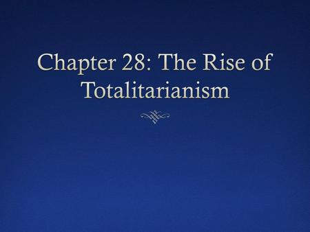 chapter 28 the rise of totalitarianism section 1 2 essay Chapter 28 section 5 912 the rise of totalitarianism vocabulary builder 5 section step-by-step instruction objectives as you teach this section  chapter 28.