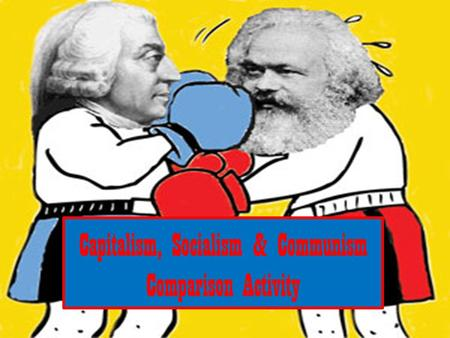 Capitalism, Socialism & Communism Comparison Activity