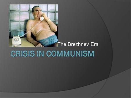 The Brezhnev Era. Domestic Problems  Economic stagnation – standard of living began to decline beginning in 1970  Crop failures in 1972 lead to food.