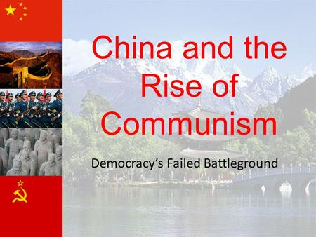 China and the Rise of Communism Democracy's Failed Battleground.