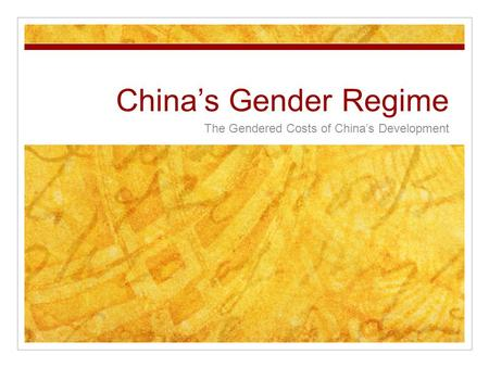 China's Gender Regime The Gendered Costs of China's Development.