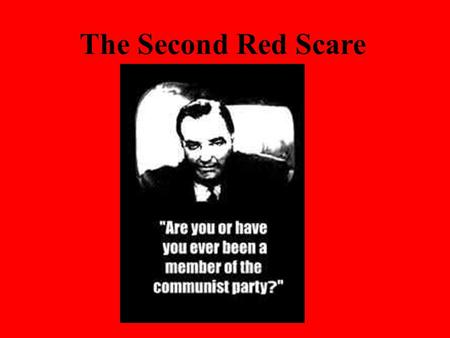 The Second Red Scare.