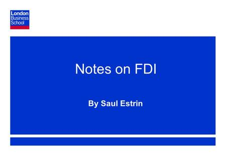 Page 1 Notes on FDI By Saul Estrin. Page 2 Outline of Presentation  Context on FDI to Emerging Markets odefinitions oscale  The Determinants of FDI.