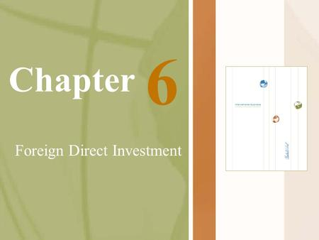 Chapter Foreign Direct Investment 6. McGraw-Hill/Irwin International Business, 5/e © 2005 The McGraw-Hill Companies, Inc., All Rights Reserved. 6-2 Opening.