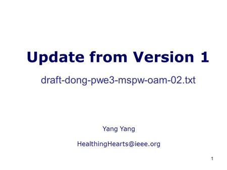 1 Update from Version 1 draft-dong-pwe3-mspw-oam-02.txt Yang