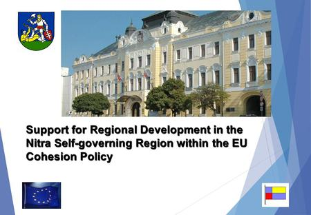 Support for Regional Development in the Nitra Self-governing Region within the EU Cohesion Policy.
