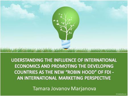 Tamara Jovanov Marjanova. International Economics and FDI - factors of change in a county's economy.
