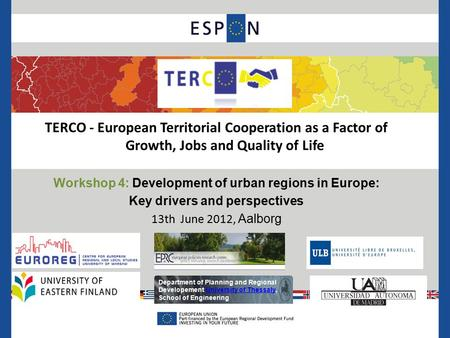 TERCO - European Territorial Cooperation as a Factor of Growth, Jobs and Quality of Life Workshop 4: Development of urban regions in Europe: Key drivers.