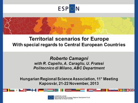 Territorial scenarios for Europe With special regards to Central European Countries Roberto Camagni with R. Capello, A. Caragliu, U. Fratesi Politecnico.