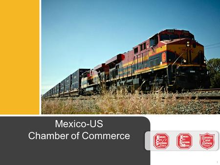 ©2013 Kansas City Southern Mexico-US Chamber of Commerce 1.