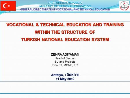 THE TURKISH REPUBLIC MINISTRY OF NATIONAL EDUCATION GENERAL DIRECTORATE OF VOCATIONAL AND TECHNICAL EDUCATION THE TURKISH REPUBLIC MINISTRY OF NATIONAL.