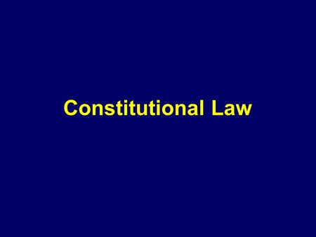 Constitutional Law. Branches of the Public Law  Public Law; - can be divided into five main branches; 1. Constitutional Law, 2. Administrative Law, 3.