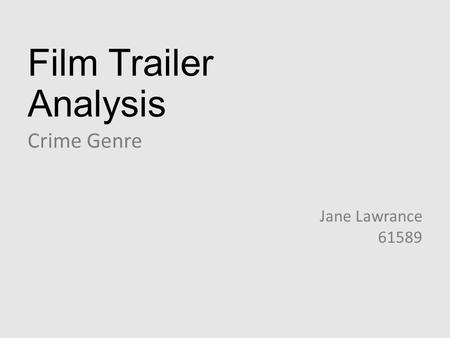 Film Trailer Analysis Crime Genre Jane Lawrance 61589.