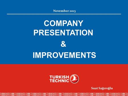 COMPANY PRESENTATION & IMPROVEMENTS